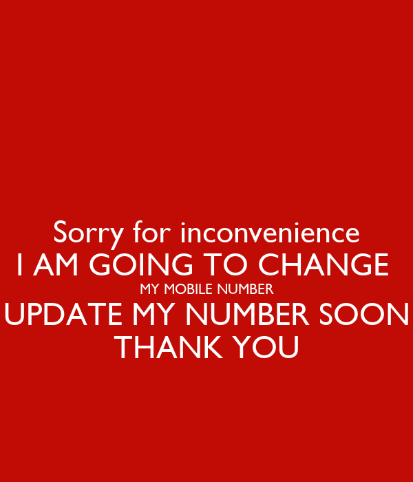 Sorry for inconvenience I AM GOING TO CHANGE  MY MOBILE NUMBER UPDATE MY NUMBER SOON THANK YOU
