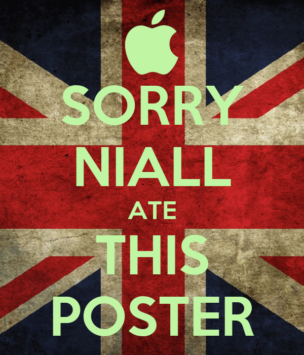 SORRY NIALL ATE THIS POSTER