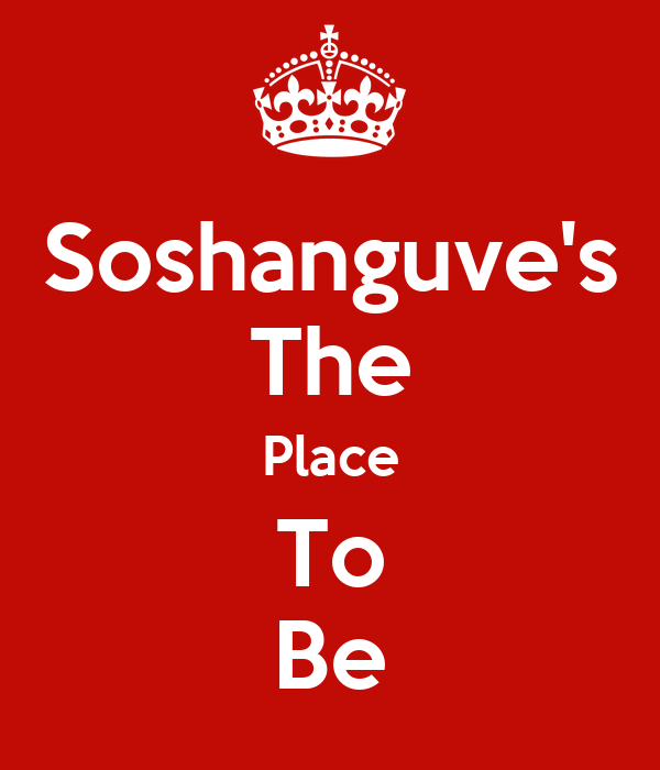 Soshanguve's The Place To Be