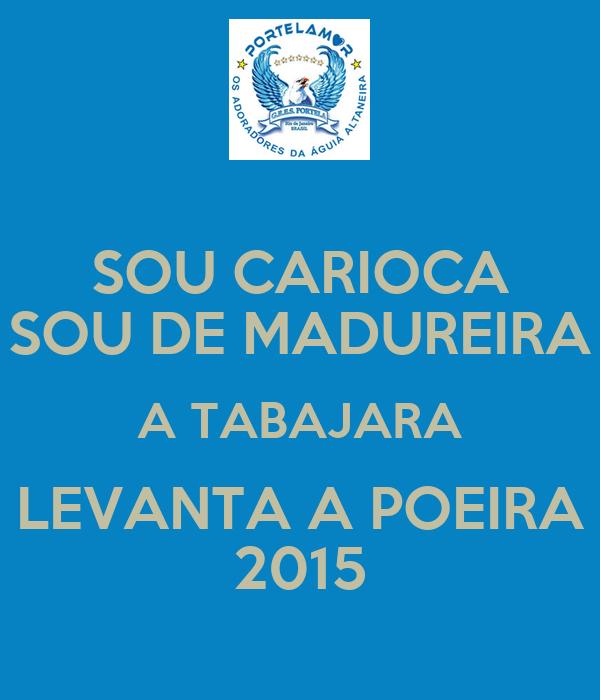 SOU CARIOCA SOU DE MADUREIRA A TABAJARA LEVANTA A POEIRA 2015