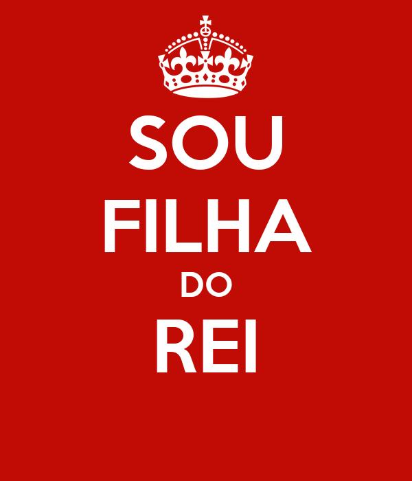SOU FILHA DO REI