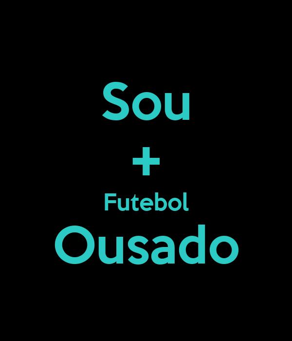 Sou + Futebol Ousado