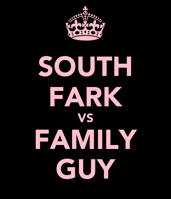 SOUTH FARK VS FAMILY GUY