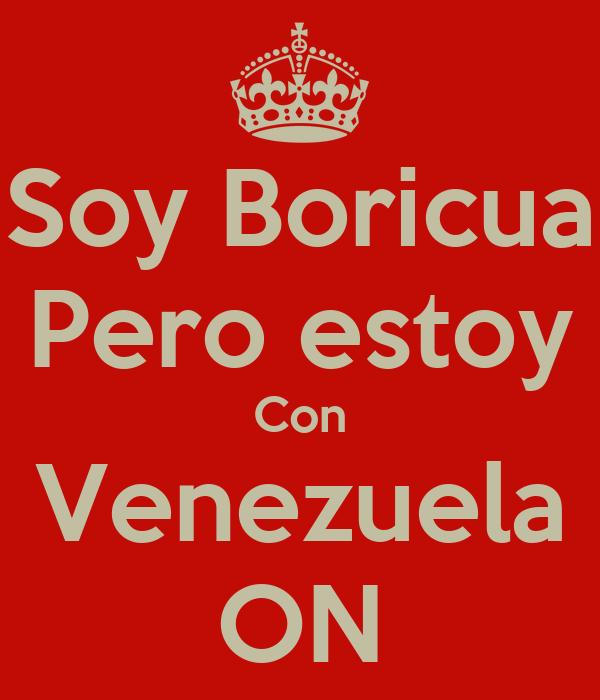 Soy Boricua Pero estoy Con Venezuela ON