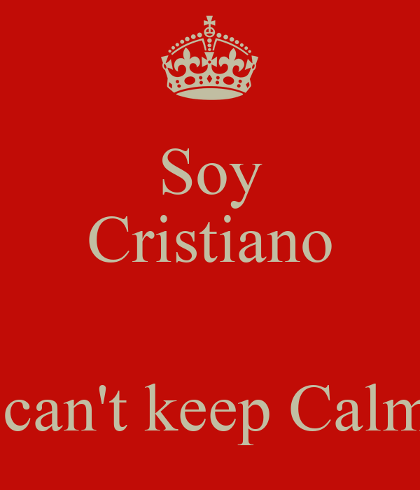 Soy Cristiano    can't keep Calm