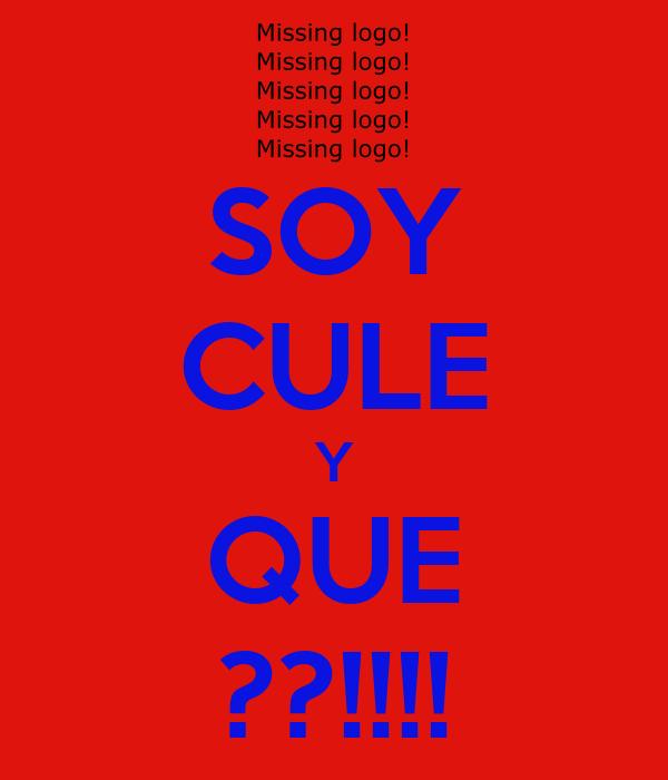 SOY CULE Y QUE ??!!!!
