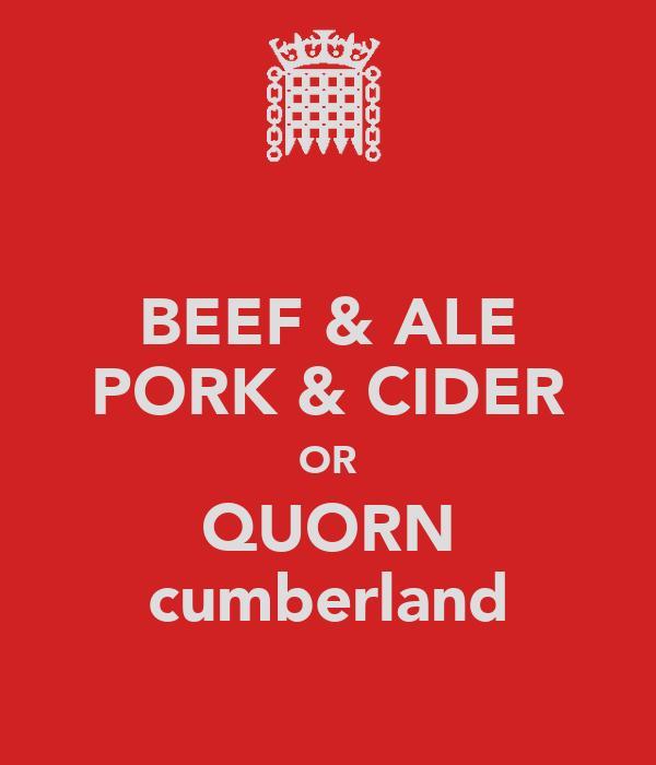 BEEF & ALE PORK & CIDER OR QUORN cumberland