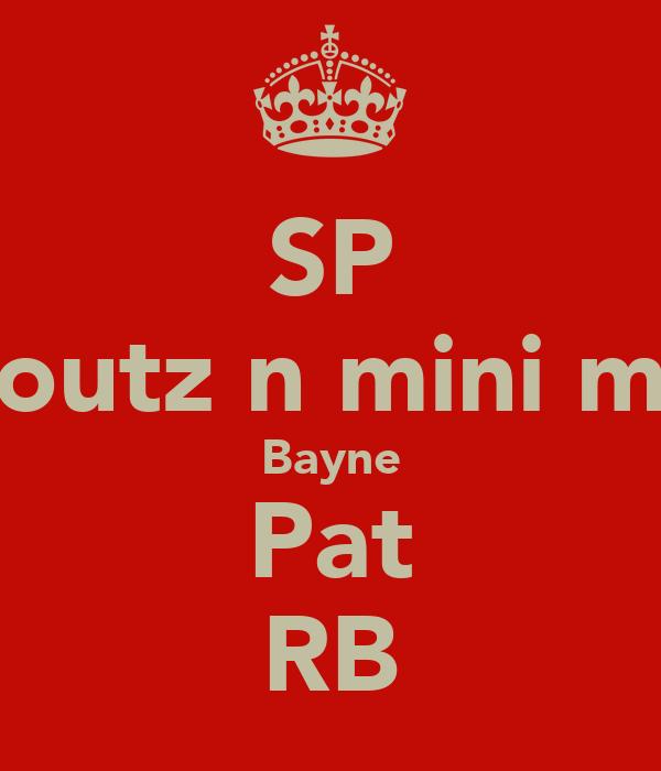 SP Toutz n mini me Bayne Pat RB