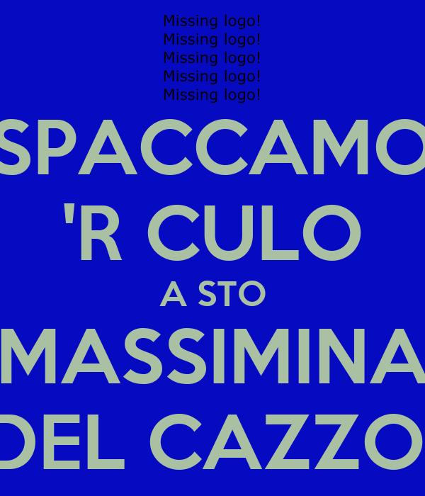 SPACCAMO 'R CULO A STO MASSIMINA DEL CAZZO!