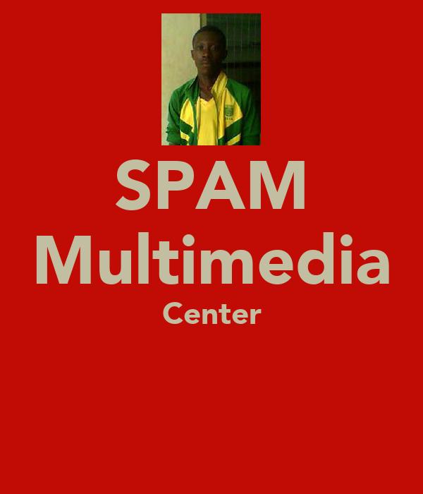 SPAM Multimedia Center