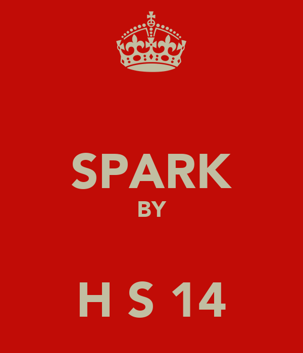 SPARK BY  H S 14