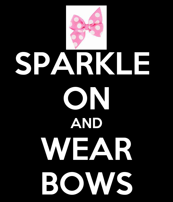 SPARKLE  ON AND WEAR BOWS