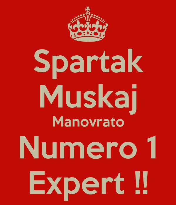 Spartak Muskaj Manovrato Numero 1 Expert !!