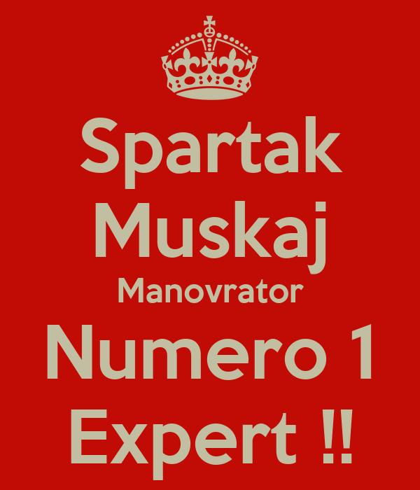 Spartak Muskaj Manovrator Numero 1 Expert !!