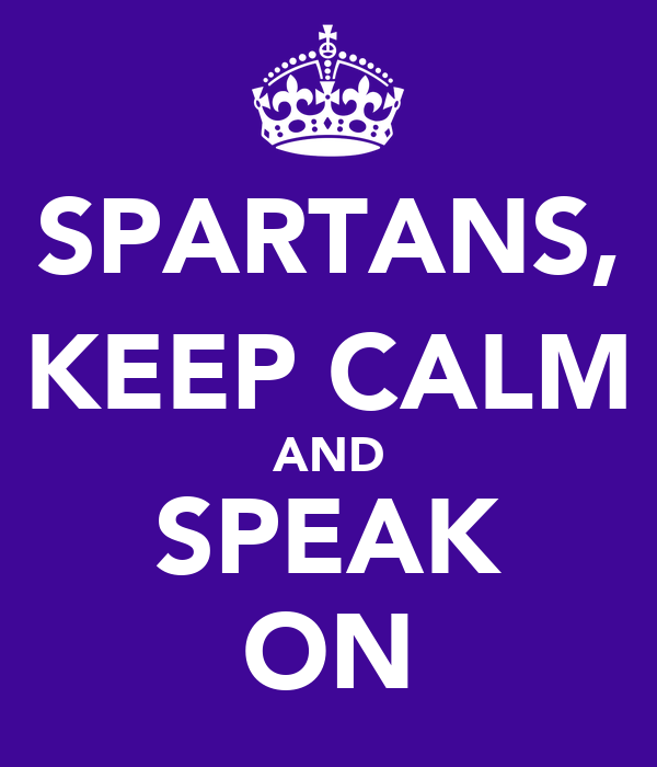 SPARTANS, KEEP CALM AND SPEAK ON