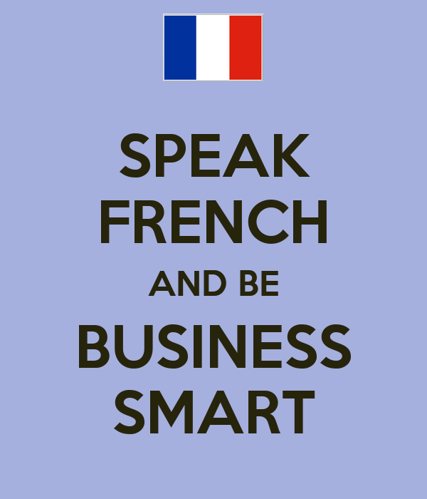 SPEAK FRENCH AND BE BUSINESS SMART