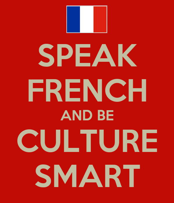 SPEAK FRENCH AND BE CULTURE SMART