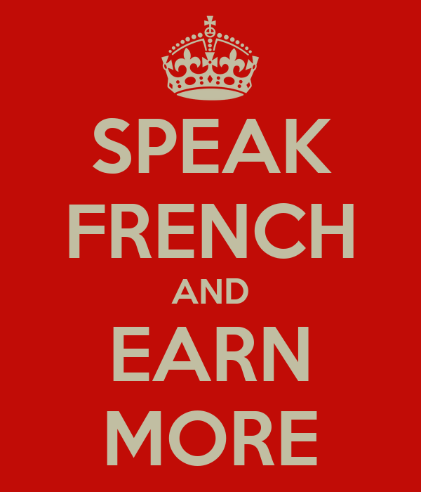 SPEAK FRENCH AND EARN MORE