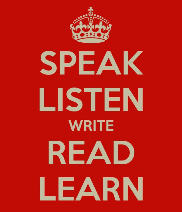 SPEAK LISTEN WRITE READ LEARN
