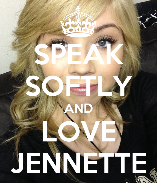 SPEAK SOFTLY AND LOVE JENNETTE