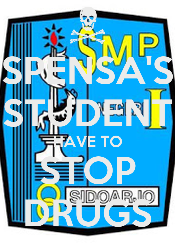 SPENSA'S STUDENT HAVE TO STOP DRUGS