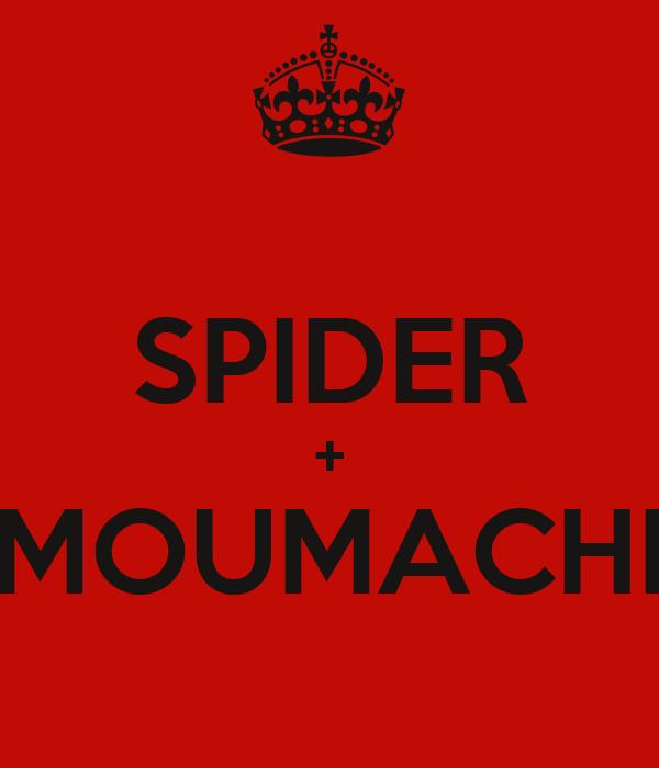 SPIDER + MOUMACHI