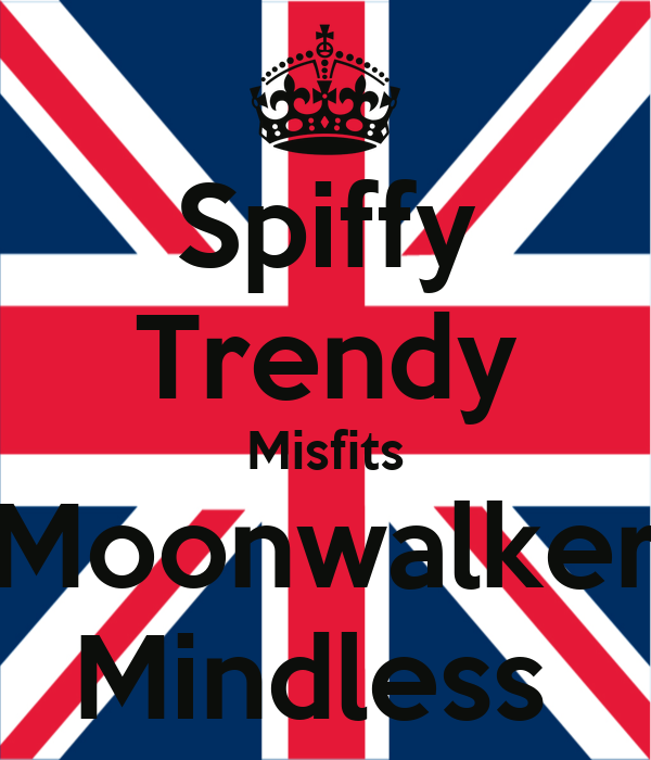 Spiffy Trendy Misfits Moonwalker Mindless