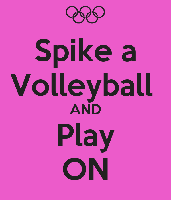 Spike a Volleyball  AND Play ON