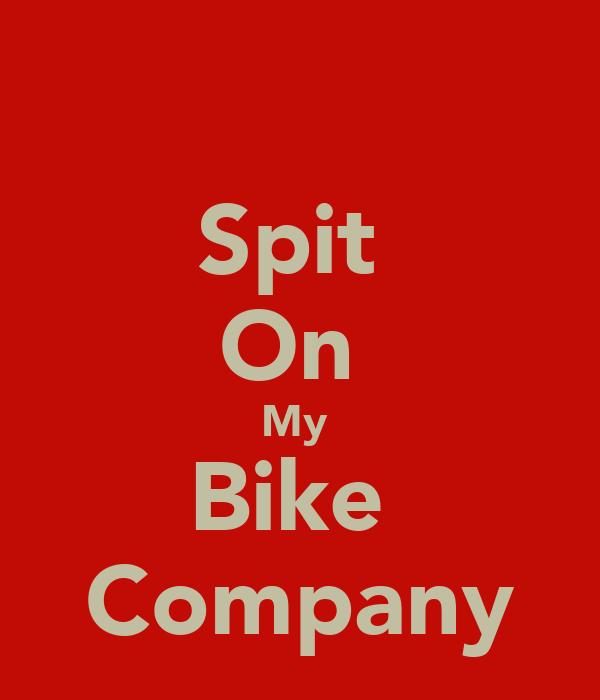 Spit  On  My  Bike  Company