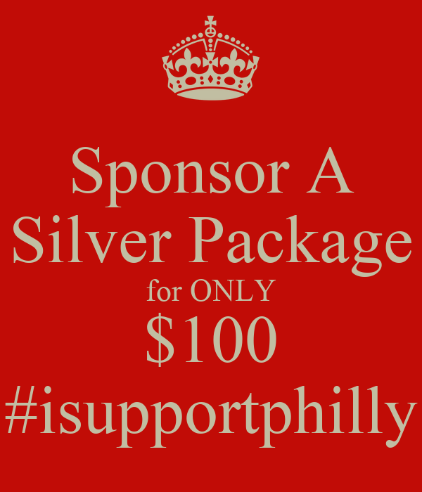 Sponsor A Silver Package for ONLY $100 #isupportphilly