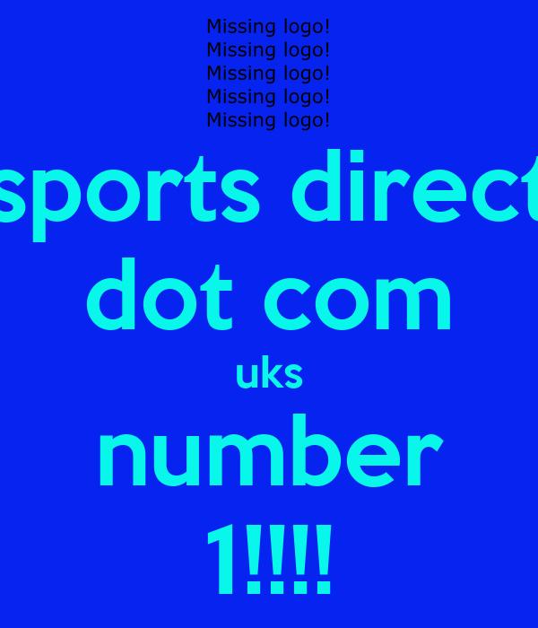 sports direct dot com uks number 1!!!!