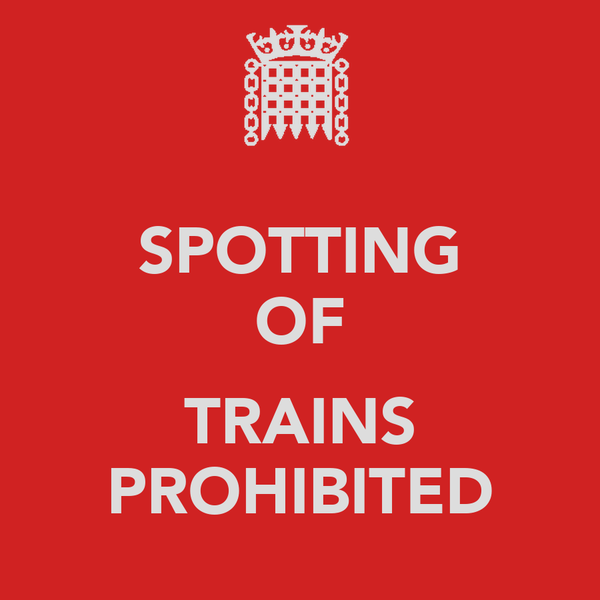 SPOTTING OF  TRAINS PROHIBITED