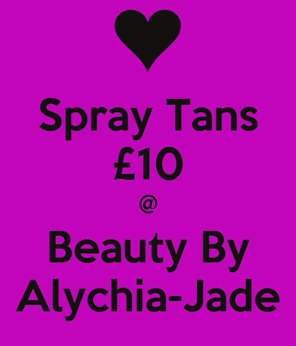 Spray Tans £10 @ Beauty By Alychia-Jade