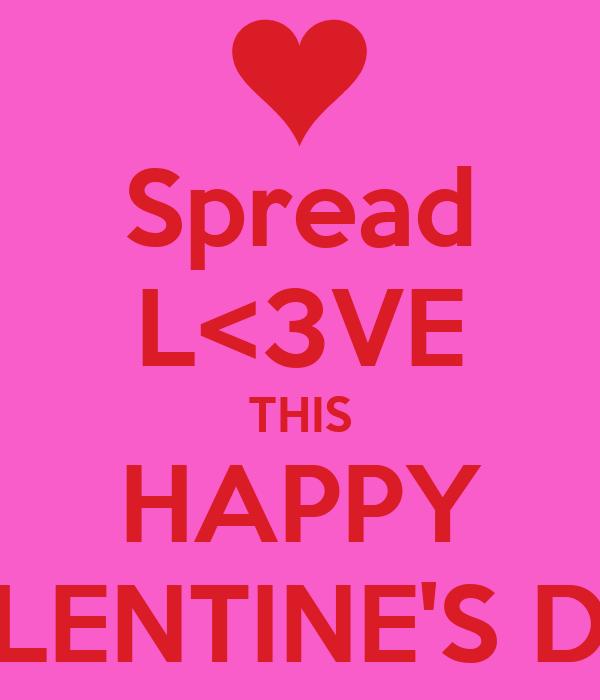 Spread L<3VE THIS HAPPY VALENTINE'S DAY