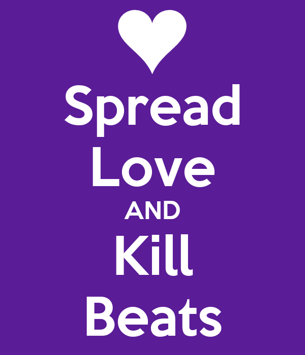 Spread Love AND Kill Beats