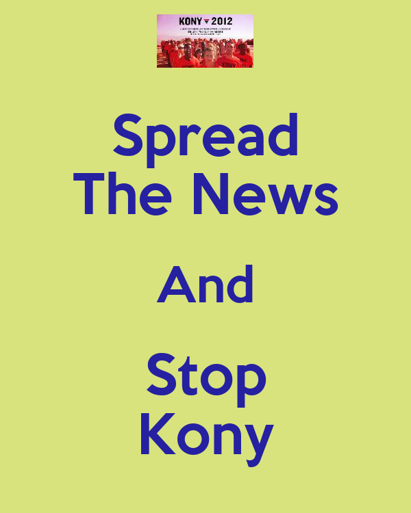 Spread The News And Stop Kony
