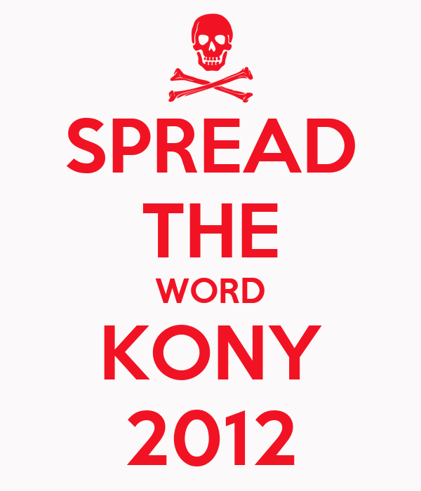 SPREAD THE WORD KONY 2012