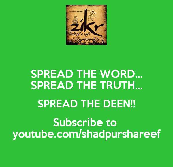 SPREAD THE WORD... SPREAD THE TRUTH... SPREAD THE DEEN!! Subscribe to  youtube.com/shadpurshareef