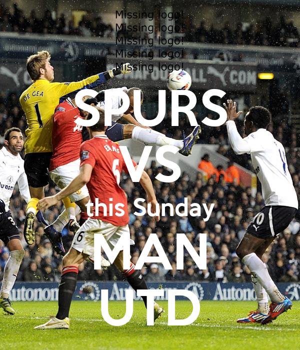 SPURS VS this Sunday MAN UTD