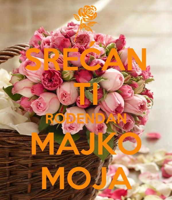 sretan rođendan majko SREĆAN TI ROĐENDAN MAJKO MOJA Poster | ocibojeproleca | Keep Calm  sretan rođendan majko