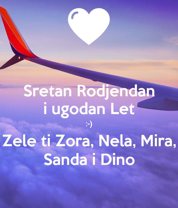 Sretan Rodjendan i ugodan Let :-) Zele ti Zora, Nela, Mira, Sanda i Dino