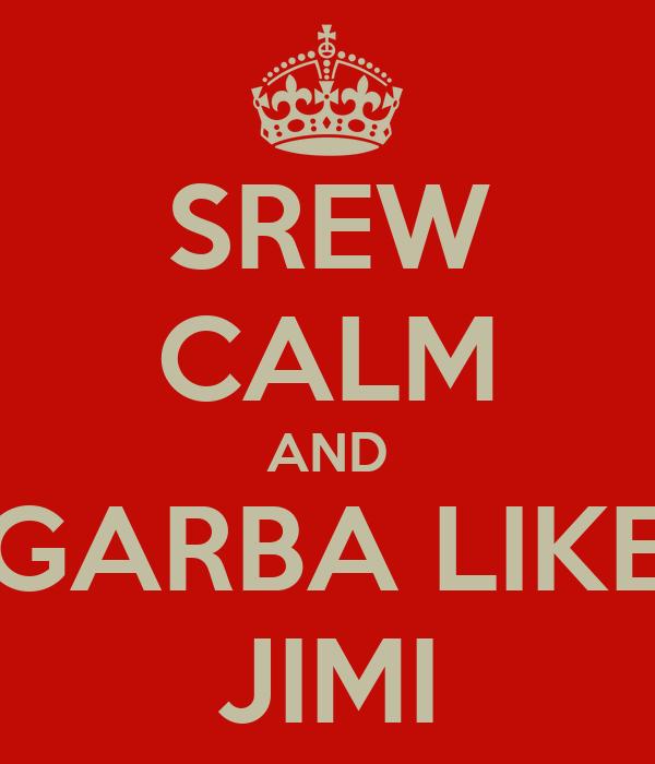 SREW CALM AND GARBA LIKE JIMI