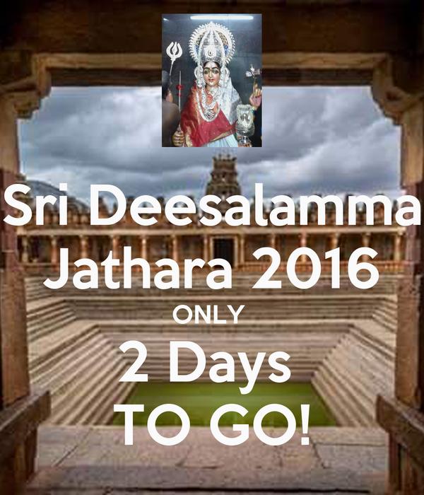Sri Deesalamma Jathara 2016 ONLY  2 Days  TO GO!