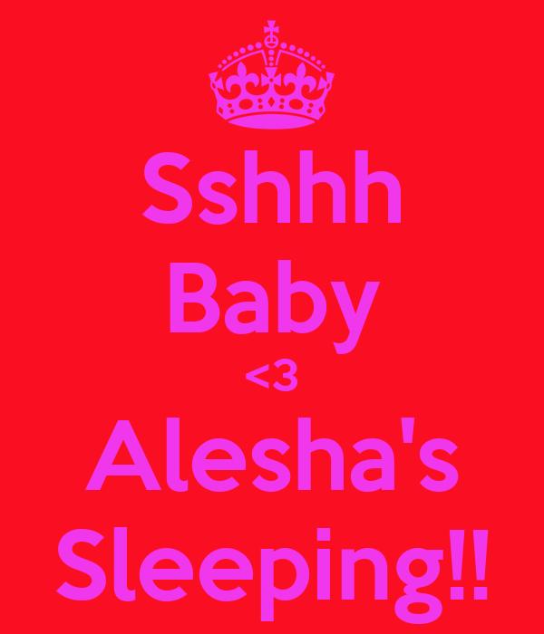 Sshhh Baby <3 Alesha's Sleeping!!