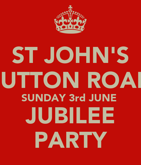 ST JOHN'S SUTTON ROAD SUNDAY 3rd JUNE  JUBILEE PARTY