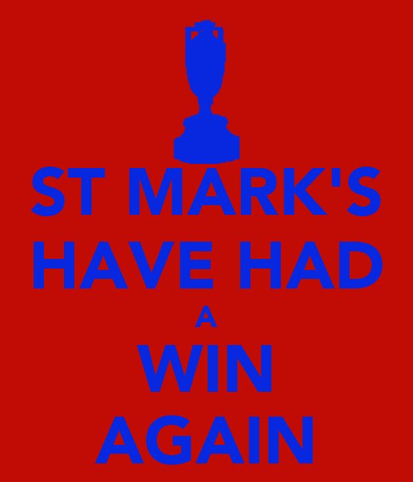 ST MARK'S HAVE HAD A WIN AGAIN