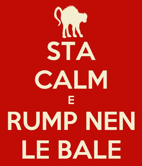 STA CALM E RUMP NEN LE BALE