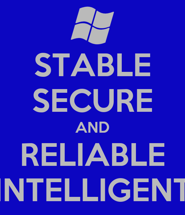 STABLE SECURE AND RELIABLE INTELLIGENT