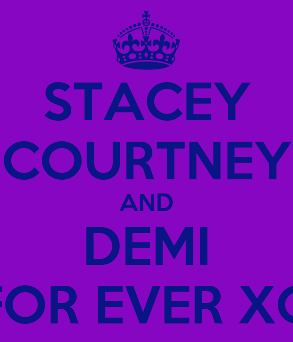 STACEY COURTNEY AND DEMI FOR EVER XO