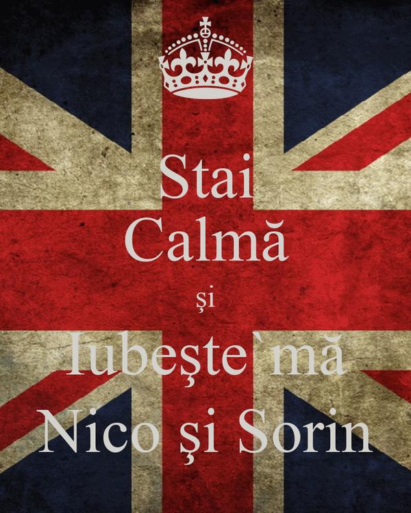 Stai Calmă şi Iubeşte`mă Nico şi Sorin
